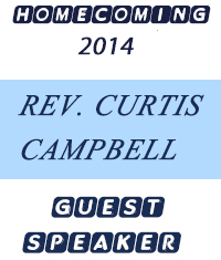 Homecoming 2014 - Guest Speaker - Rev. Curtis Campbell